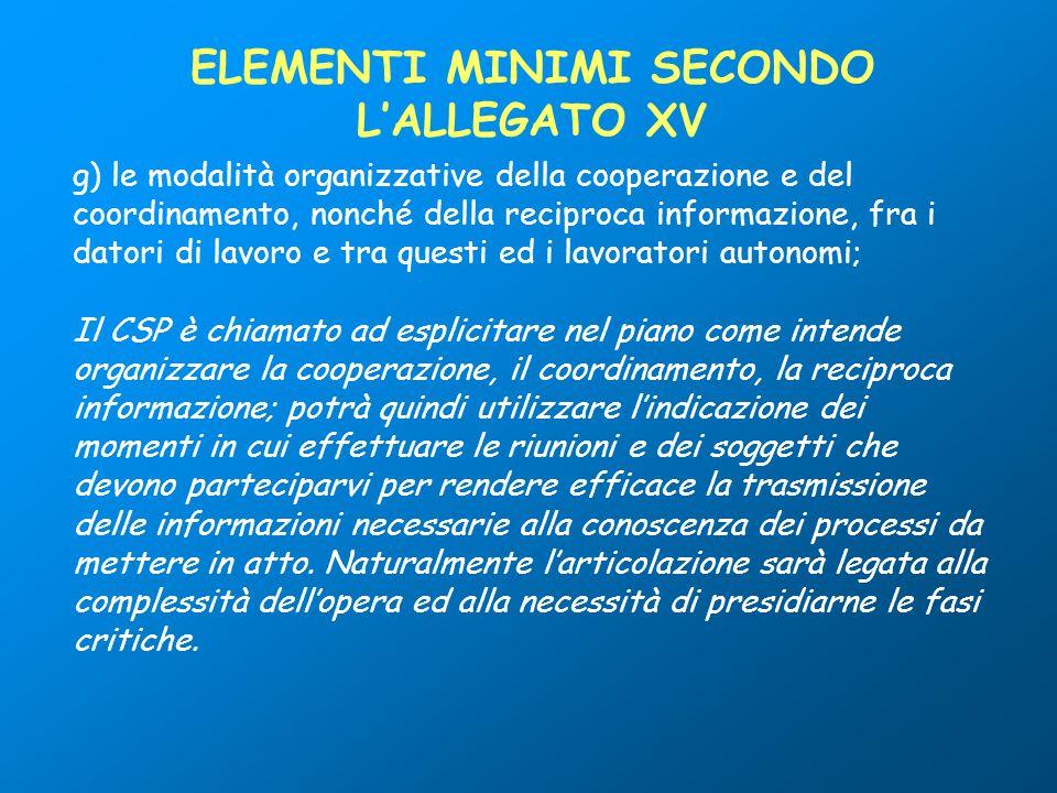 g) le modalità organizzative della cooperazione e del coordinamento, nonché della reciproca informazione, fra i datori di lavoro e tra questi ed i lav