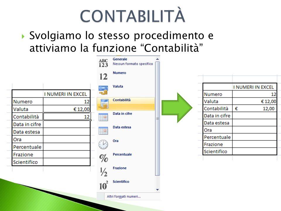 Scriviamo un ipotetica data in questo modo 12-01-2010 e selezioniamo la funzione Data in cifre.