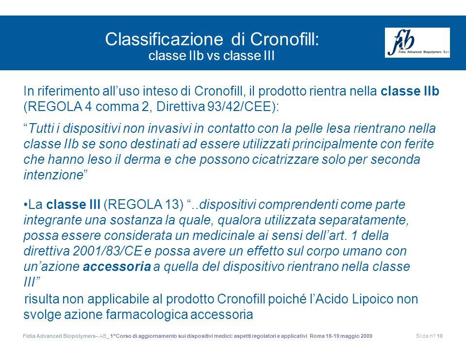 Fidia Advanced Biopolymers– AB_ 1°Corso di aggiornamento sui dispositivi medici: aspetti regolatori e applicativi Roma 18-19 maggio 2009Slide n° 10 Cl