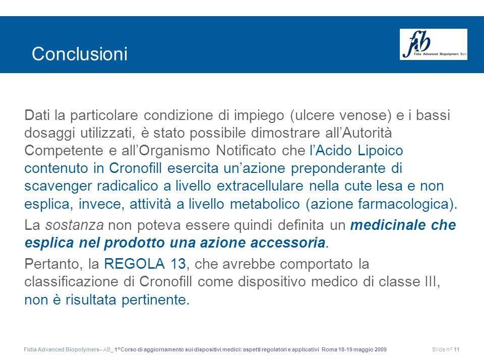 Fidia Advanced Biopolymers– AB_ 1°Corso di aggiornamento sui dispositivi medici: aspetti regolatori e applicativi Roma 18-19 maggio 2009Slide n° 11 Da