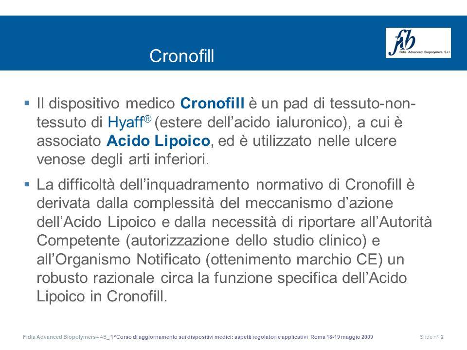 Fidia Advanced Biopolymers– AB_ 1°Corso di aggiornamento sui dispositivi medici: aspetti regolatori e applicativi Roma 18-19 maggio 2009Slide n° 2 Cro