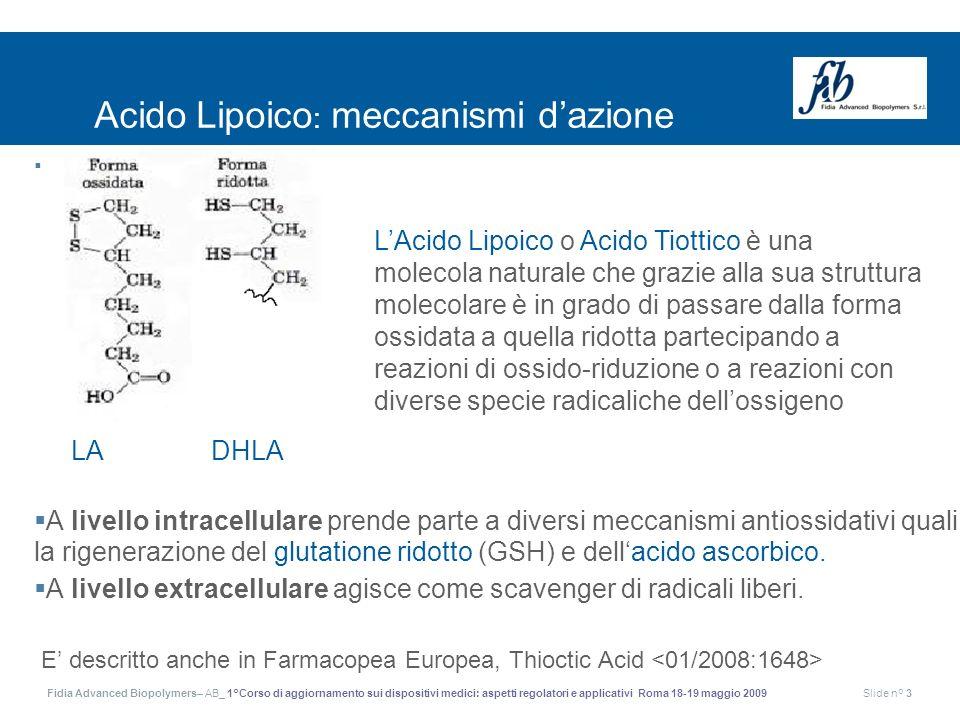 Fidia Advanced Biopolymers– AB_ 1°Corso di aggiornamento sui dispositivi medici: aspetti regolatori e applicativi Roma 18-19 maggio 2009Slide n° 3 Aci