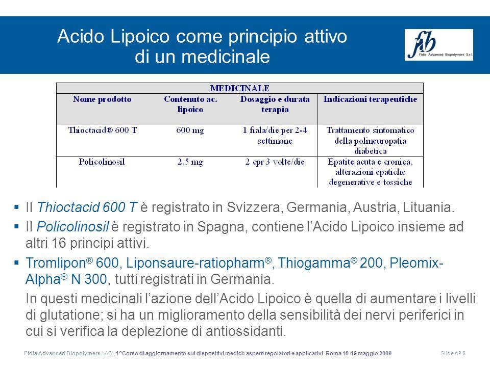Fidia Advanced Biopolymers– AB_ 1°Corso di aggiornamento sui dispositivi medici: aspetti regolatori e applicativi Roma 18-19 maggio 2009Slide n° 6 Aci