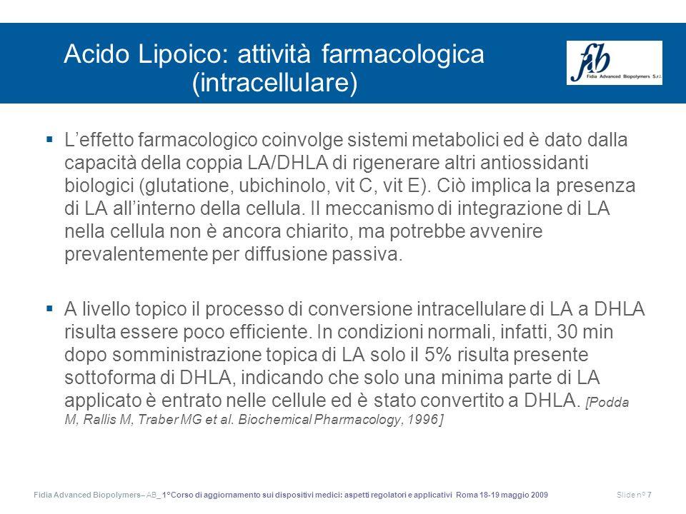 Fidia Advanced Biopolymers– AB_ 1°Corso di aggiornamento sui dispositivi medici: aspetti regolatori e applicativi Roma 18-19 maggio 2009Slide n° 7 Aci