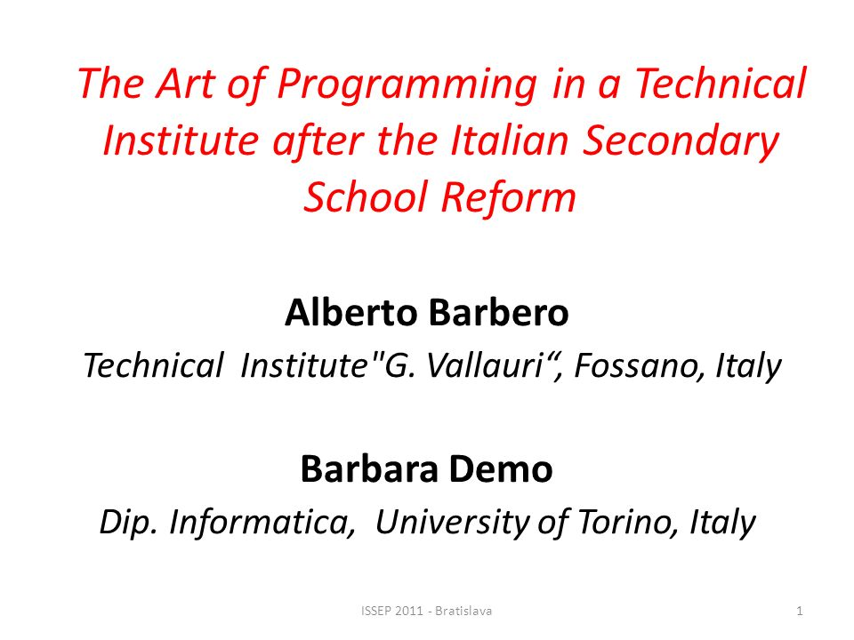 The Art of Programming in a Technical Institute after the Italian Secondary School Reform Alberto Barbero Technical Institute G.