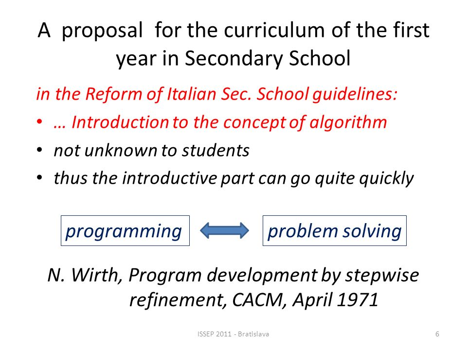 A proposal for the curriculum of the first year in Secondary School N. Wirth, Program development by stepwise refinement, CACM, April 1971 in the Refo