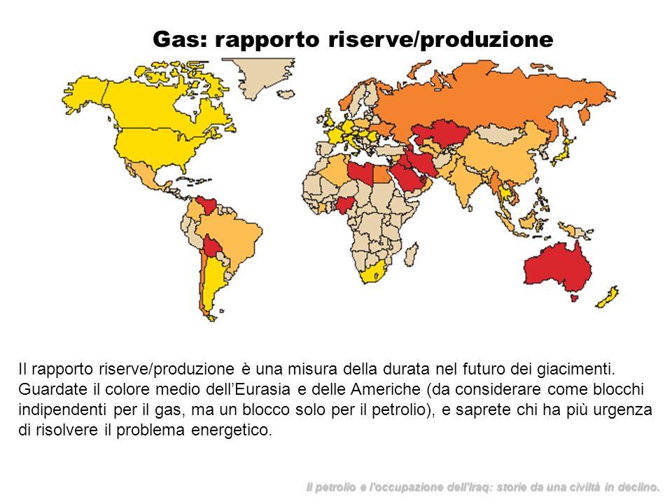 Gas: rapporto riserve/produzione Il rapporto riserve/produzione è una misura della durata nel futuro dei giacimenti. Guardate il colore medio dellEura