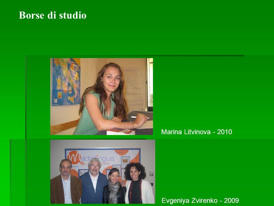 Evgeniya Zvirenko - 2009 Marina Litvinova - 2010 Borse di studio
