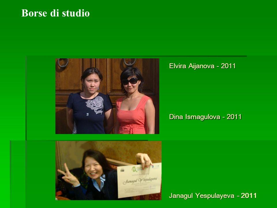 Janagul Yespulayeva - 2011 Borse di studio Elvira Aijanova - 2011 Dina Ismagulova - 2011
