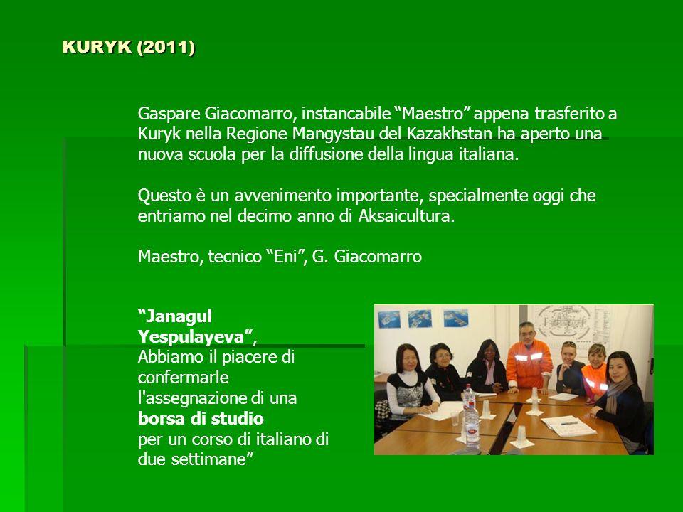 KURYK (2011) Gaspare Giacomarro, instancabile Maestro appena trasferito a Kuryk nella Regione Mangystau del Kazakhstan ha aperto una nuova scuola per