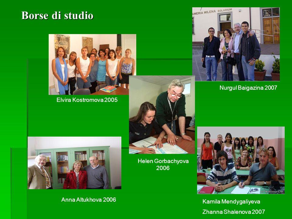 Borse di studio Elvira Kostromova 2005 Anna Altukhova 2006 Nurgul Baigazina 2007 Kamila Mendygaliyeva Zhanna Shalenova 2007 Helen Gorbachyova 2006
