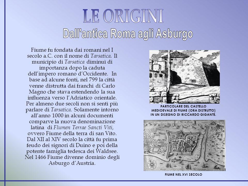 Fiume fu fondata dai romani nel I secolo a.C.con il nome di Tarsatica.