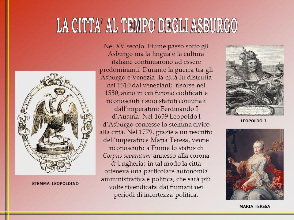 Nel XV secolo Fiume passò sotto gli Asburgo ma la lingua e la cultura italiane continuarono ad essere predominanti.