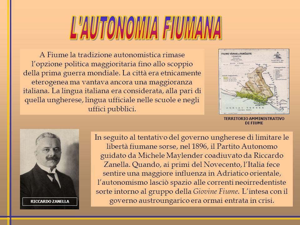 A Fiume la tradizione autonomistica rimase lopzione politica maggioritaria fino allo scoppio della prima guerra mondiale.