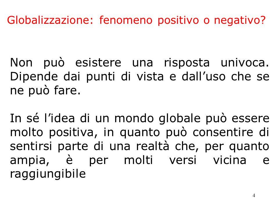 5.Globalizzazione: fenomeno positivo o negativo.