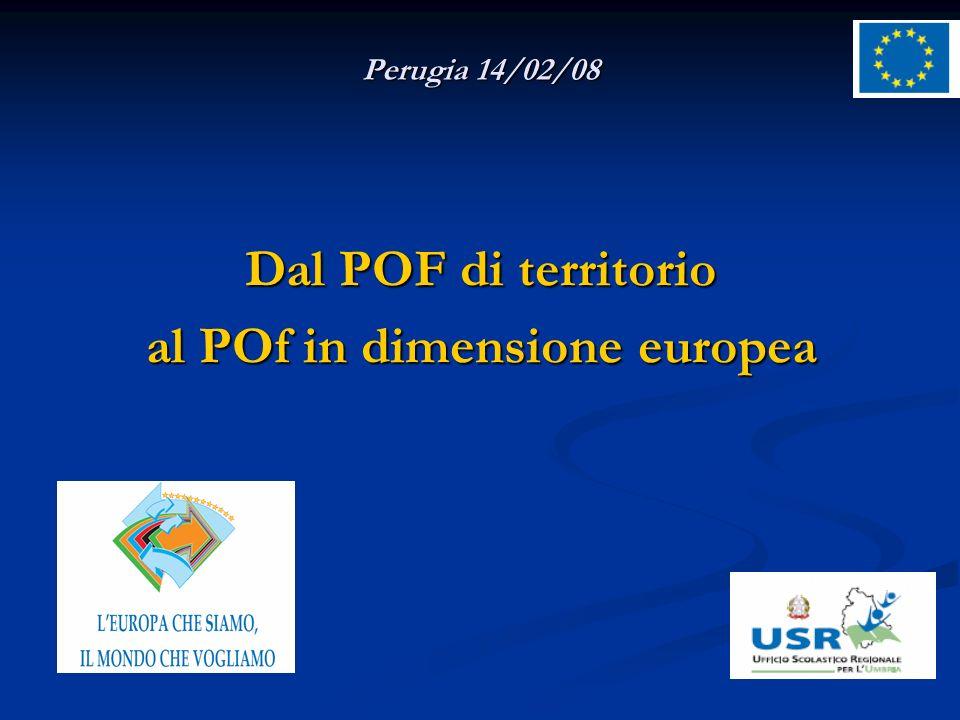 Perugia 14/02/08 Dal POF di territorio al POf in dimensione europea