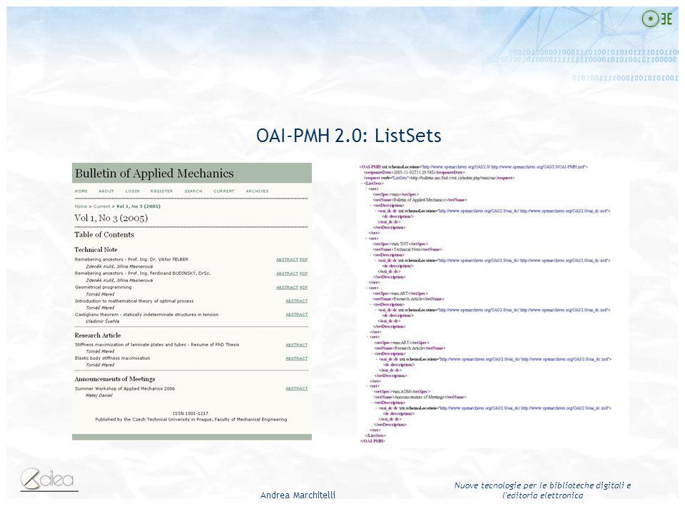 Andrea Marchitelli Nuove tecnologie per le biblioteche digitali e l editoria elettronica OAI-PMH 2.0: ListSets