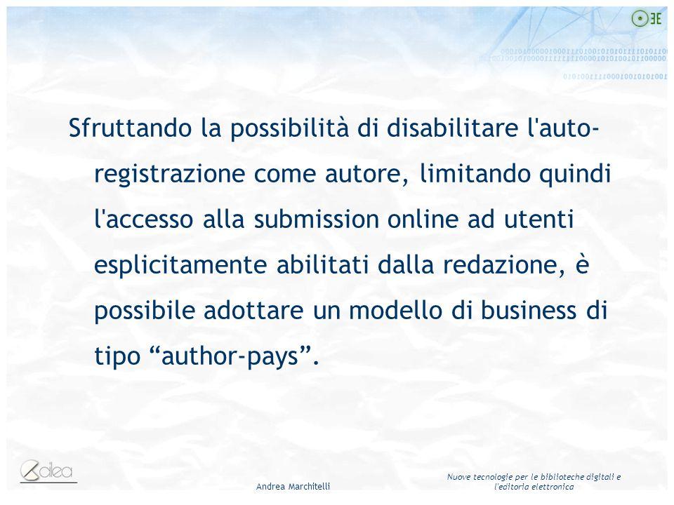 Andrea Marchitelli Nuove tecnologie per le biblioteche digitali e l'editoria elettronica Sfruttando la possibilità di disabilitare l'auto- registrazio