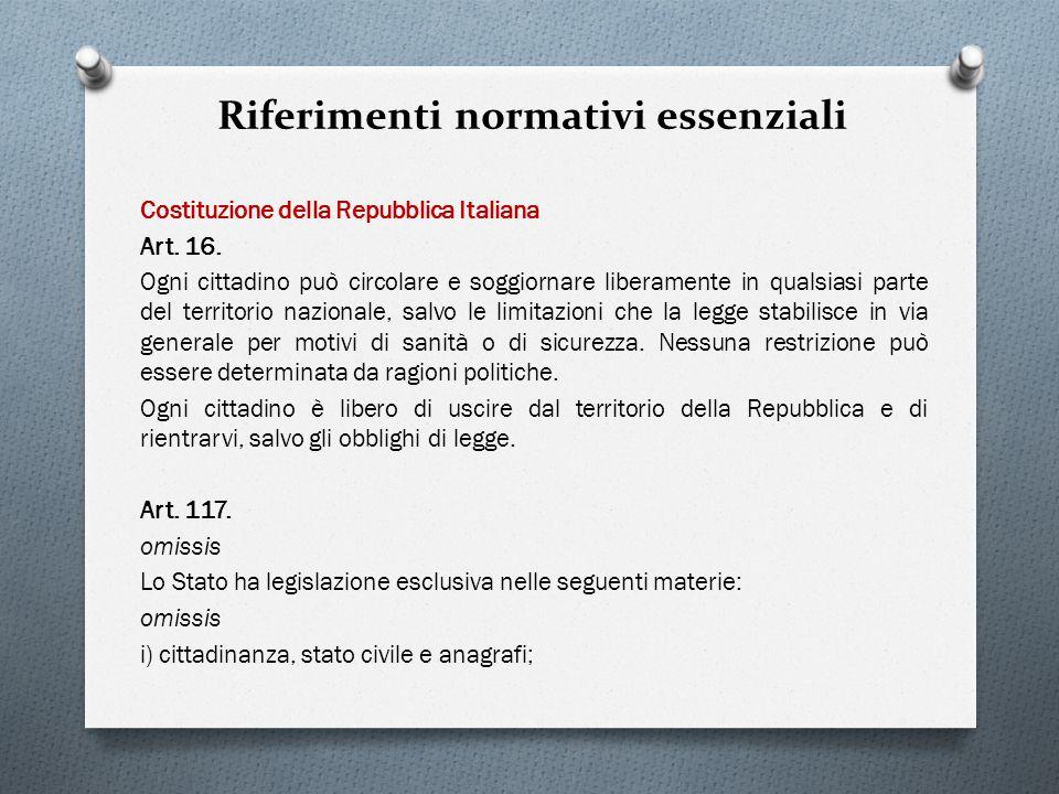 Riferimenti normativi essenziali Costituzione della Repubblica Italiana Art. 16. Ogni cittadino può circolare e soggiornare liberamente in qualsiasi p