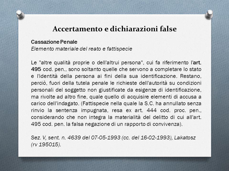 Accertamento e dichiarazioni false Cassazione Penale Elemento materiale del reato e fattispecie Le