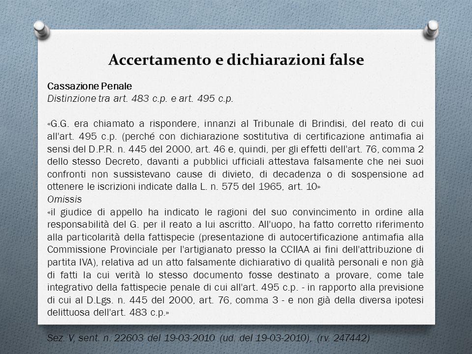 Accertamento e dichiarazioni false Cassazione Penale Distinzione tra art. 483 c.p. e art. 495 c.p. «G.G. era chiamato a rispondere, innanzi al Tribuna