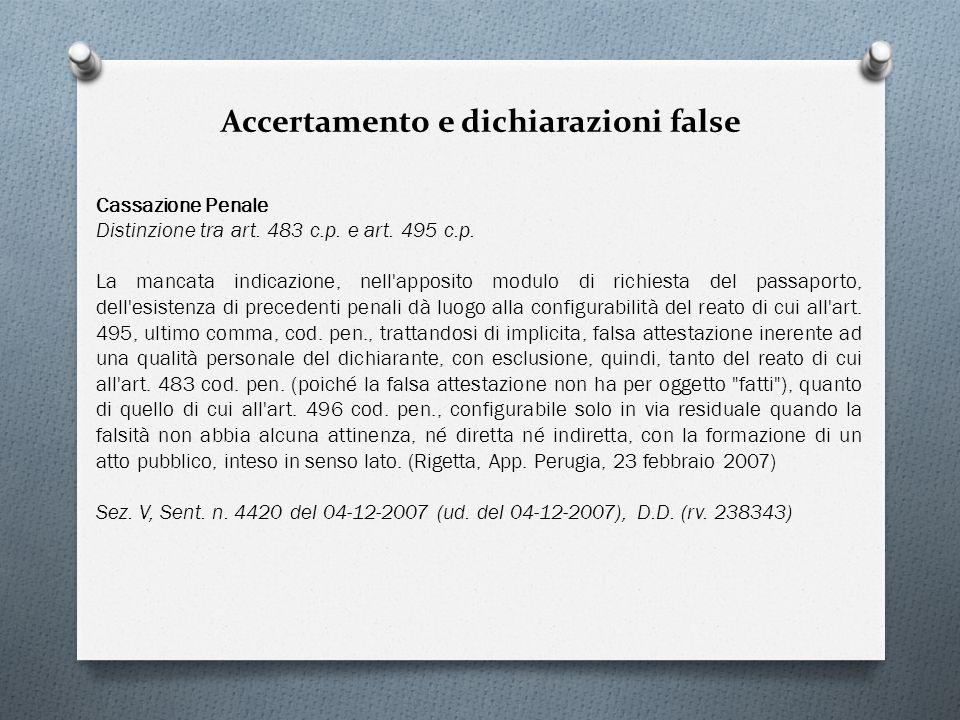 Accertamento e dichiarazioni false Cassazione Penale Distinzione tra art. 483 c.p. e art. 495 c.p. La mancata indicazione, nell'apposito modulo di ric
