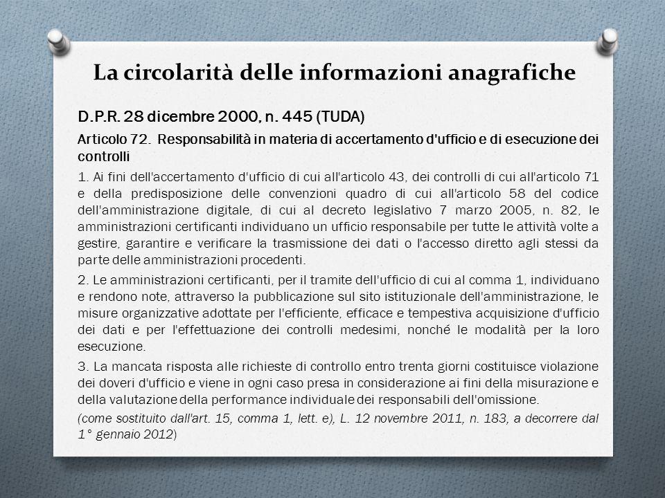 La circolarità delle informazioni anagrafiche D.P.R. 28 dicembre 2000, n. 445 (TUDA) Articolo 72. Responsabilità in materia di accertamento d'ufficio