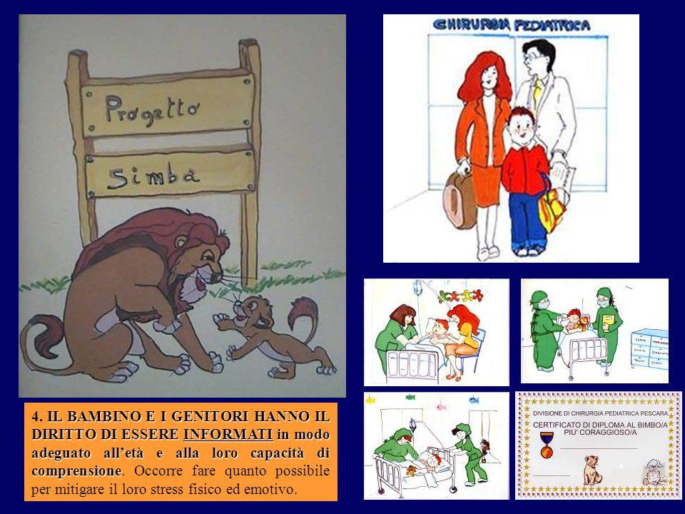 IL BAMBINO E I GENITORI HANNO IL DIRITTO DI ESSERE INFORMATI in modo adeguato alletà e alla loro capacità di comprensione 4. IL BAMBINO E I GENITORI H