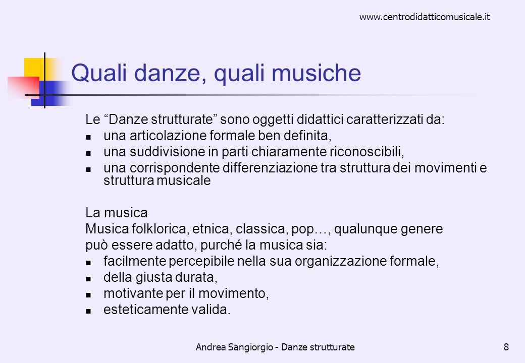 www.centrodidatticomusicale.it Andrea Sangiorgio - Danze strutturate8 Quali danze, quali musiche Le Danze strutturate sono oggetti didattici caratteri