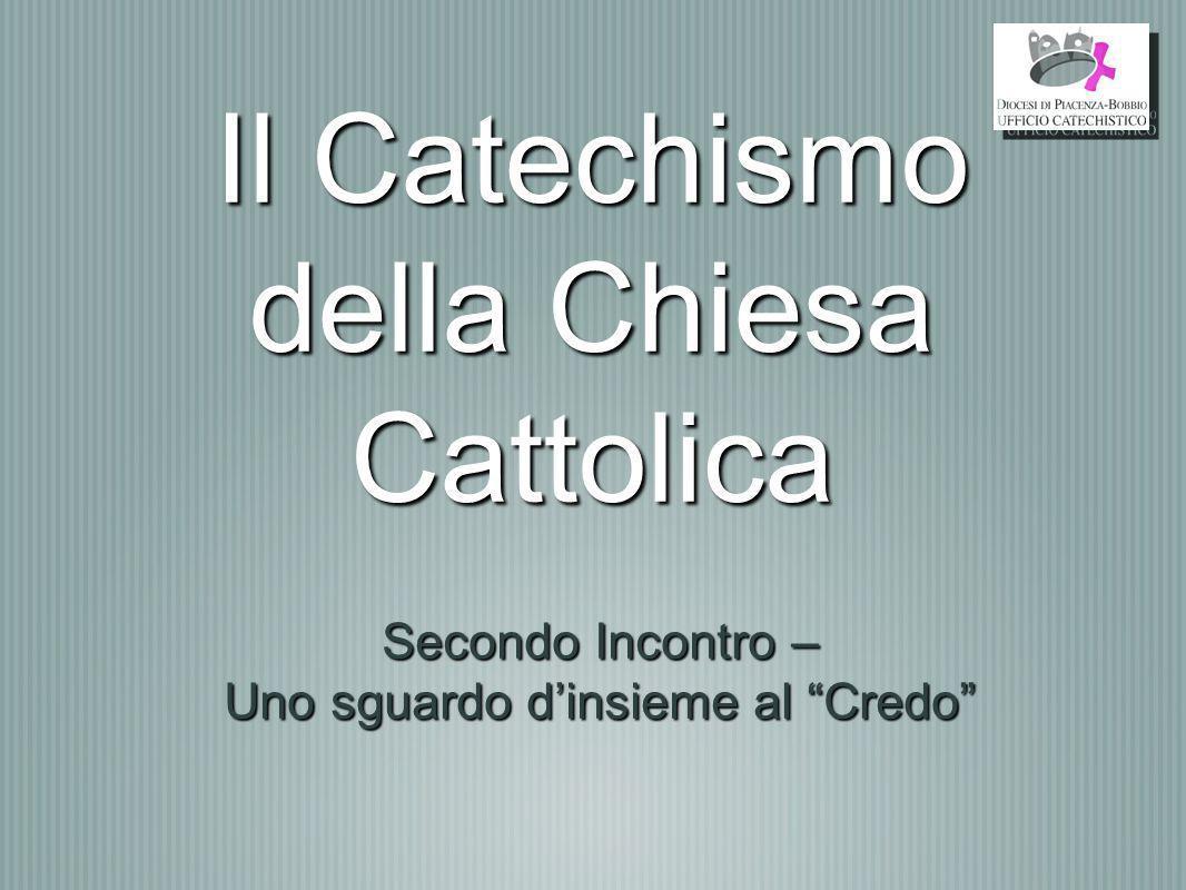 Il Catechismo della Chiesa Cattolica Secondo Incontro – Uno sguardo dinsieme al Credo