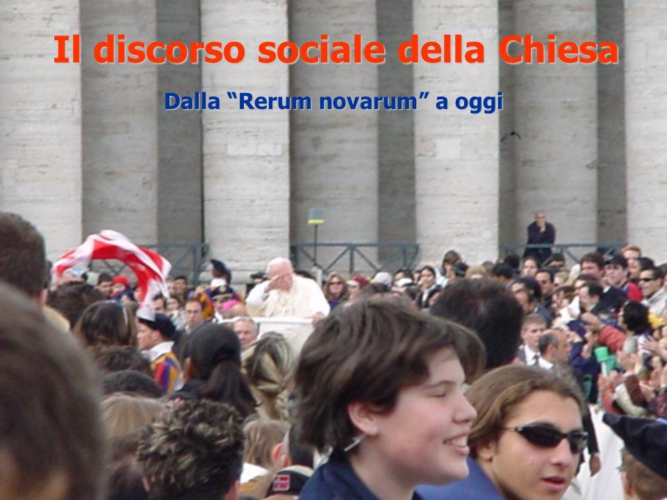Il discorso sociale della Chiesa Dalla Rerum novarum a oggi