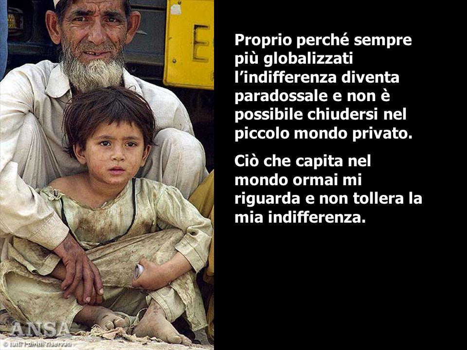 Con la globalizzazione leconomia e la politica assurgono ad una dignità e ad una responsabilità sociale senza precedenti.