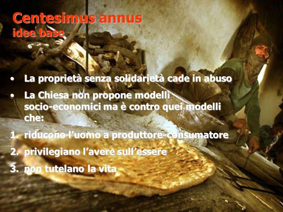 Centesimus annus (1991) Enciclica sociale di Giovanni Paolo II Riflettendo sul cambiato scenario mondiale dopo il crollo del muro di Berlino mette il