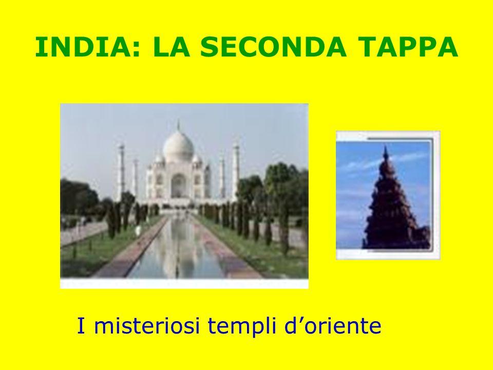 INDIA: LA SECONDA TAPPA I misteriosi templi doriente