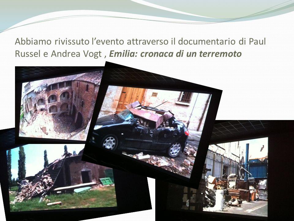 Abbiamo rivissuto levento attraverso il documentario di Paul Russel e Andrea Vogt, Emilia: cronaca di un terremoto