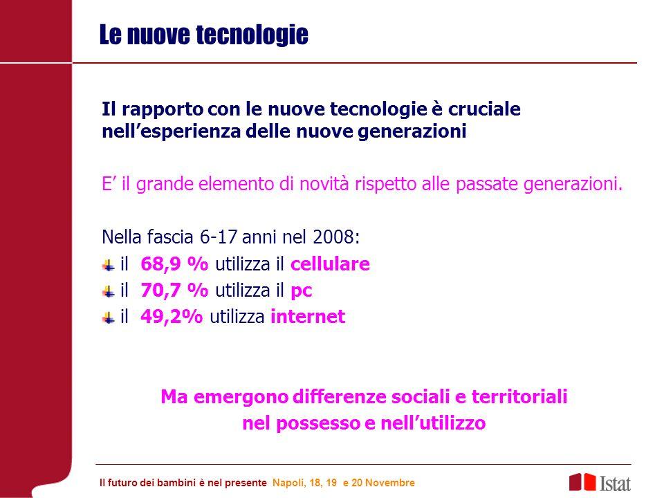 Le nuove tecnologie Il rapporto con le nuove tecnologie è cruciale nellesperienza delle nuove generazioni E il grande elemento di novità rispetto alle passate generazioni.
