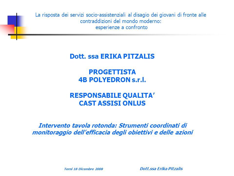 Terni 18 Dicembre 2008 Dott.ssa Erika Pitzalis La risposta dei servizi socio-assistenziali al disagio dei giovani di fronte alle contraddizioni del mondo moderno: esperienze a confronto Dott.