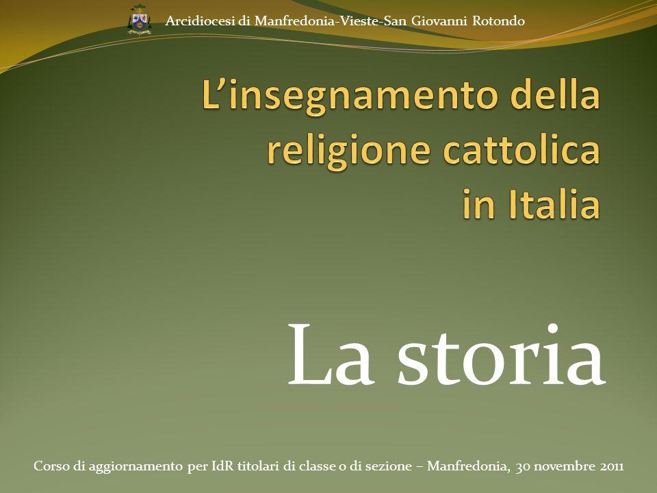 La storia Corso di aggiornamento per IdR titolari di classe o di sezione – Manfredonia, 30 novembre 2011 Arcidiocesi di Manfredonia-Vieste-San Giovann