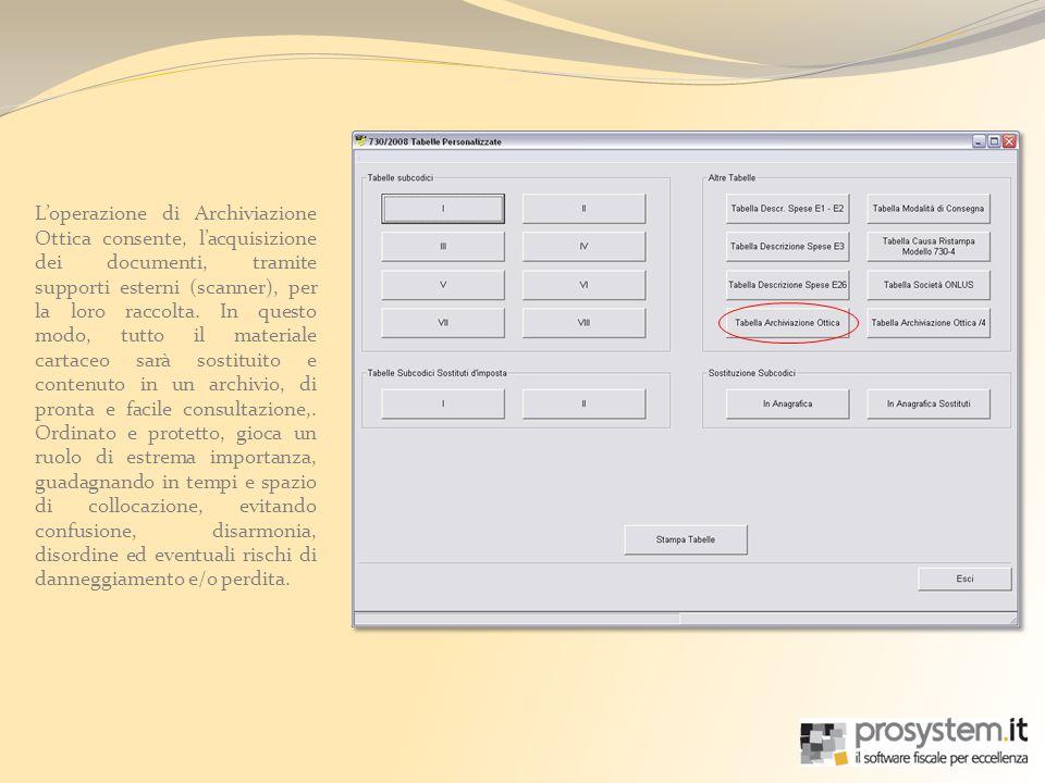 Loperazione di Archiviazione Ottica consente, lacquisizione dei documenti, tramite supporti esterni (scanner), per la loro raccolta.