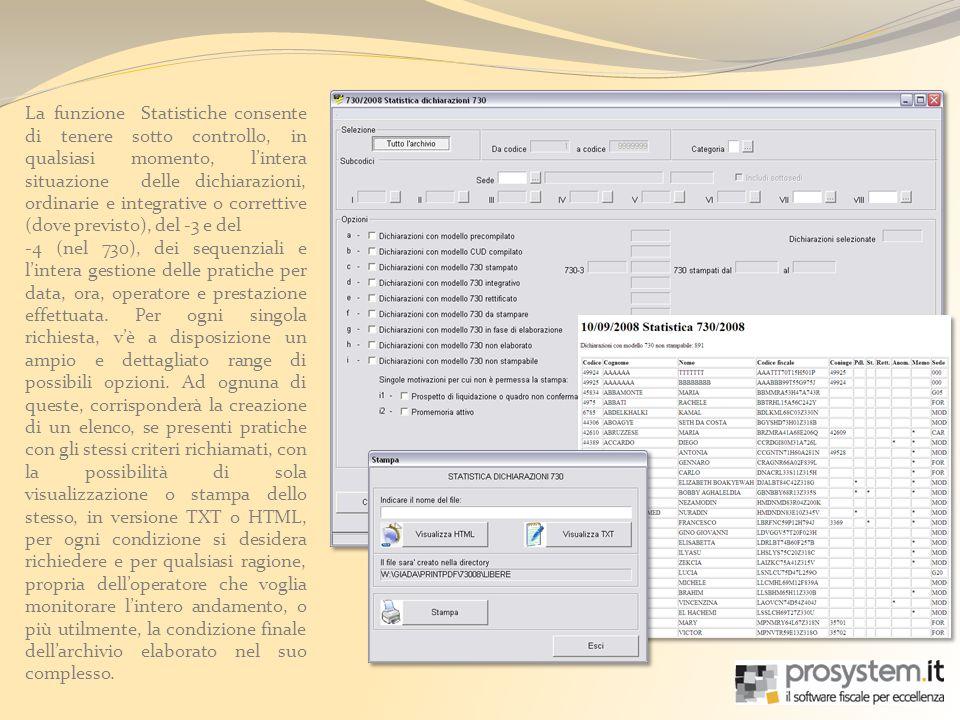 La funzione Statistiche consente di tenere sotto controllo, in qualsiasi momento, lintera situazione delle dichiarazioni, ordinarie e integrative o co