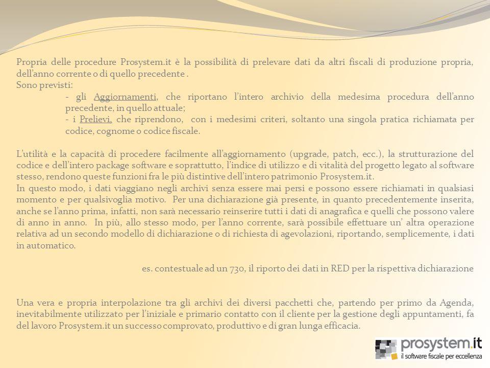 Propria delle procedure Prosystem.it è la possibilità di prelevare dati da altri fiscali di produzione propria, dellanno corrente o di quello preceden