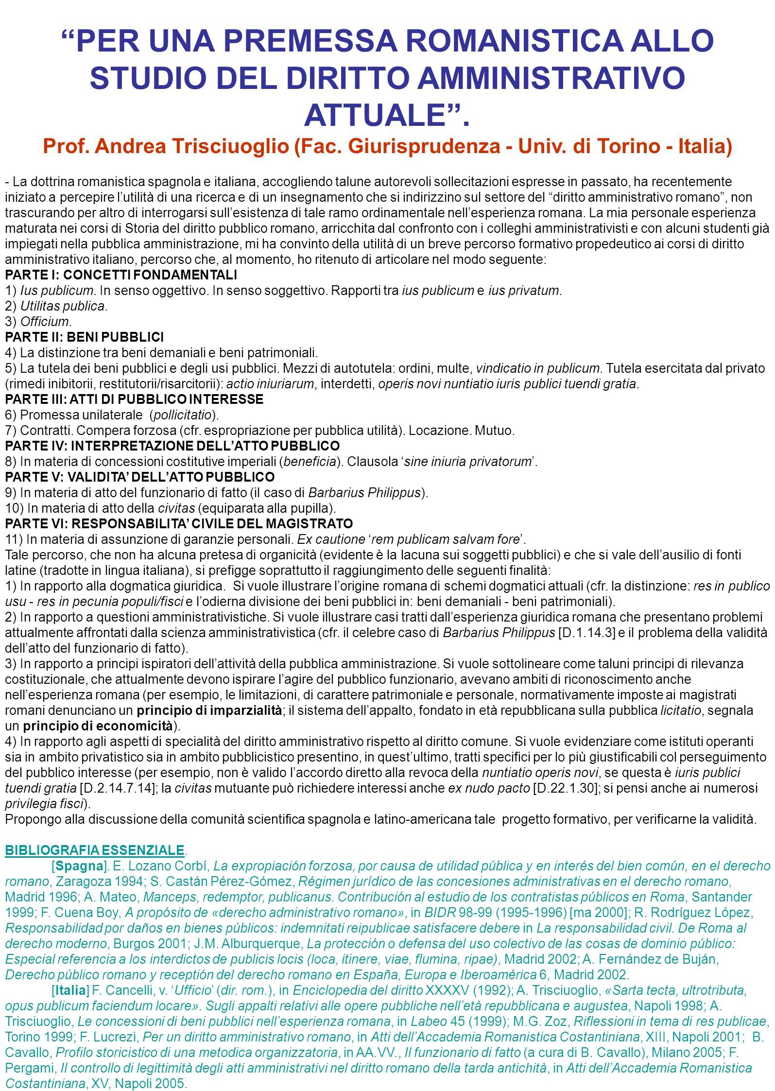 PER UNA PREMESSA ROMANISTICA ALLO STUDIO DEL DIRITTO AMMINISTRATIVO ATTUALE. Prof. Andrea Trisciuoglio (Fac. Giurisprudenza - Univ. di Torino - Italia