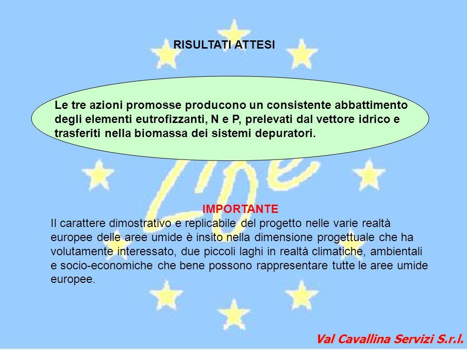 Val Cavallina Servizi S.r.l. RISULTATI ATTESI Le tre azioni promosse producono un consistente abbattimento degli elementi eutrofizzanti, N e P, prelev
