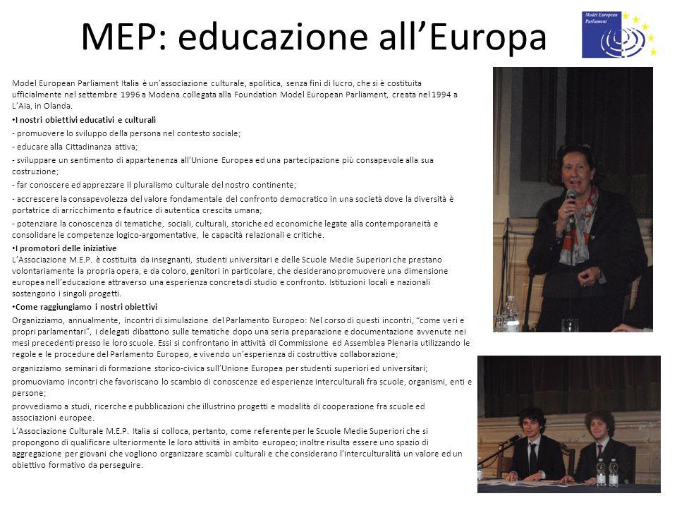 MEP: educazione allEuropa Model European Parliament Italia è unassociazione culturale, apolitica, senza fini di lucro, che si è costituita ufficialmen