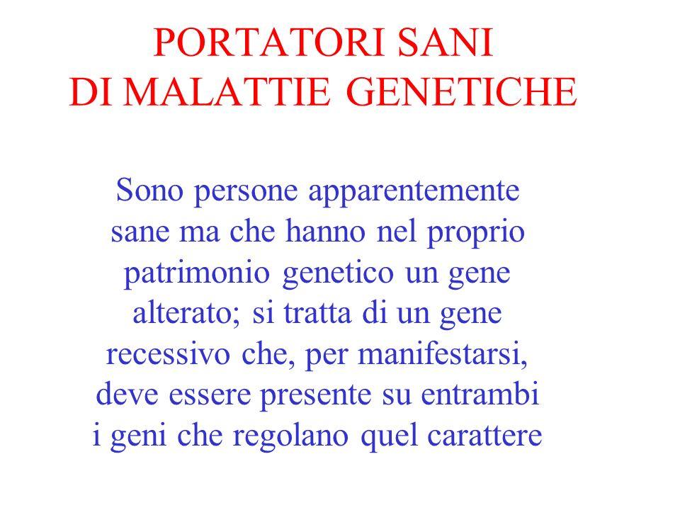 MALATTIE GENETICHE Sono malattie dovute ad un gene alterato e quindi si trasmettono dai genitori ai figli