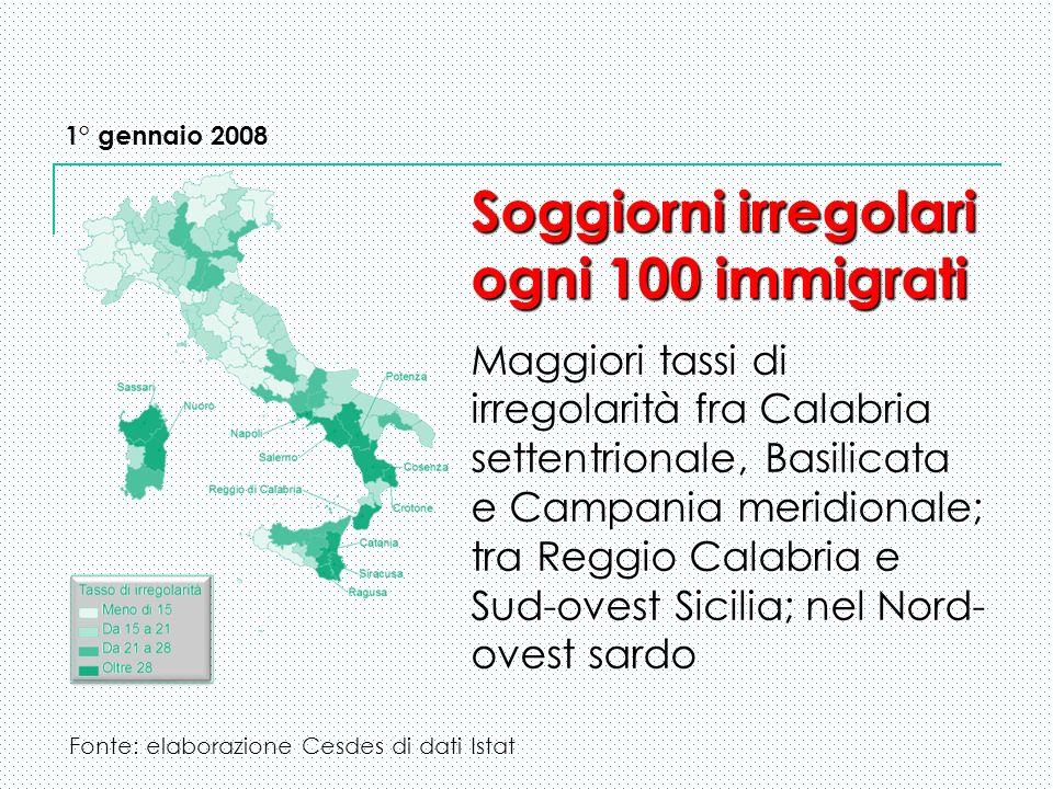 1° gennaio 2008 Soggiorni irregolari ogni 100 immigrati Soggiorni irregolari ogni 100 immigrati Maggiori tassi di irregolarità fra Calabria settentrio