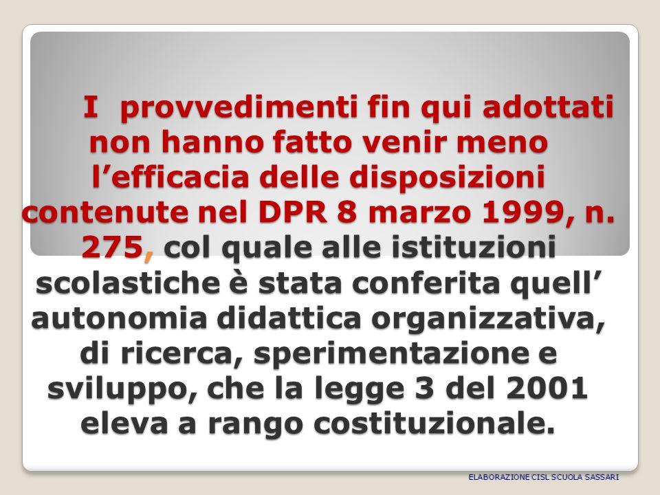 I provvedimenti fin qui adottati non hanno fatto venir meno lefficacia delle disposizioni contenute nel DPR 8 marzo 1999, n.