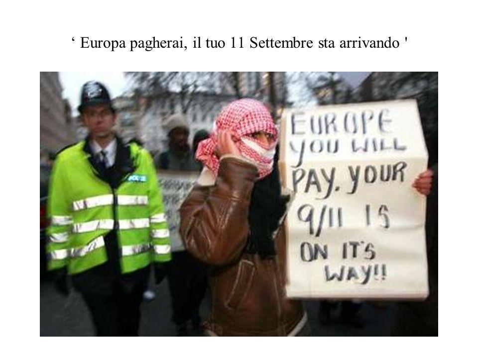 Europa pagherai, il tuo 11 Settembre sta arrivando