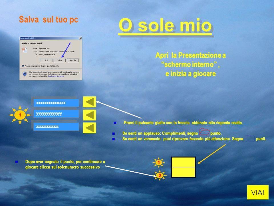 Salva sul tuo pc Premi il pulsante giallo con la freccia abbinato alla risposta esatta.