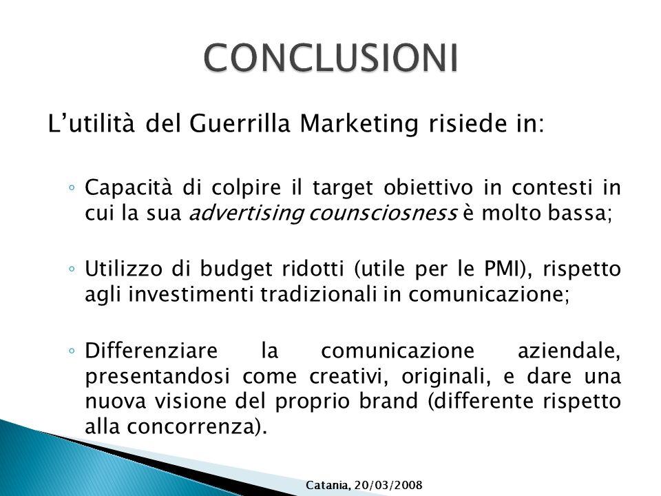 Lutilità del Guerrilla Marketing risiede in: Capacità di colpire il target obiettivo in contesti in cui la sua advertising counsciosness è molto bassa